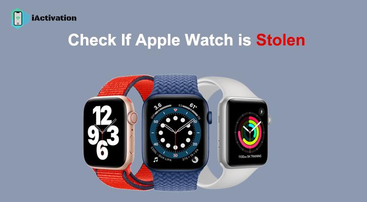 check apple watch sn stolen