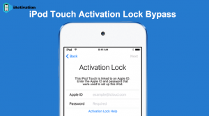 ipod touch activation lock bypass